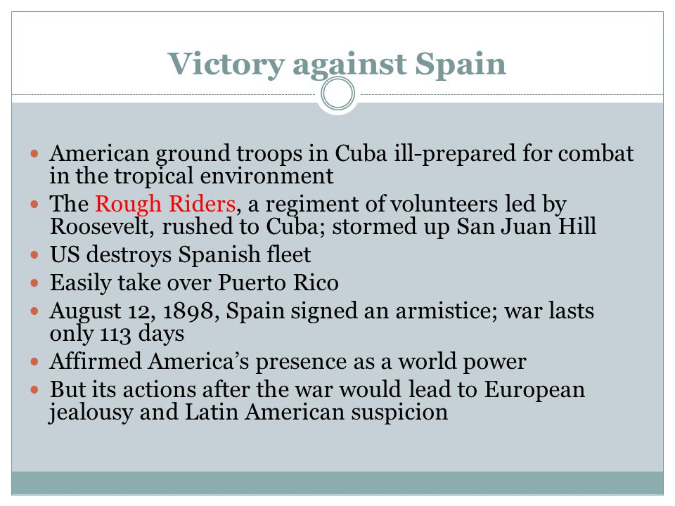 Victory against Spain American ground troops in Cuba ill-prepared for combat in the tropical environment.
