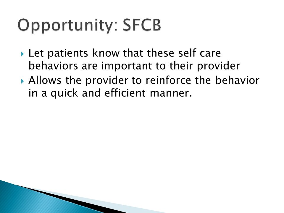 Opportunity: SFCB Let patients know that these self care behaviors are important to their provider.