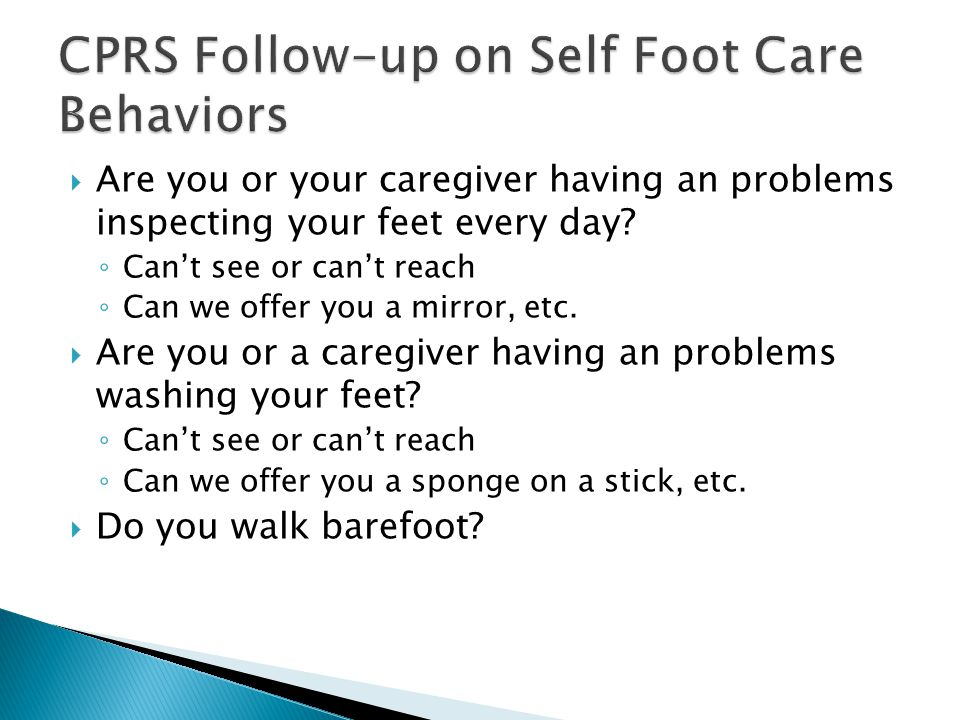 CPRS Follow-up on Self Foot Care Behaviors