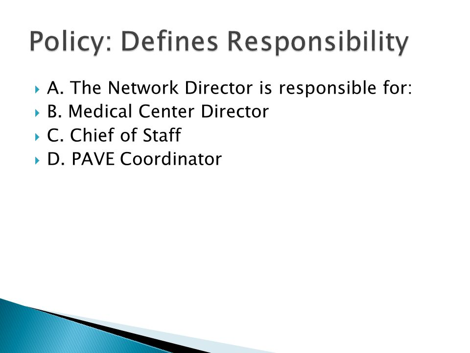 Policy: Defines Responsibility