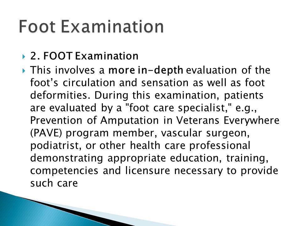 Foot Examination 2. FOOT Examination