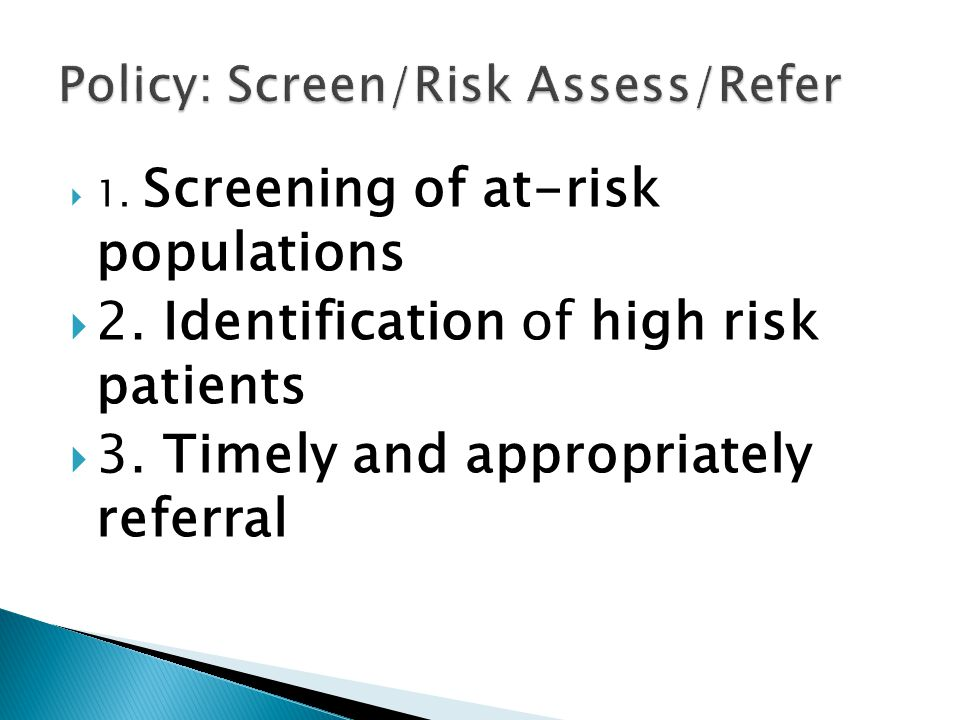Policy: Screen/Risk Assess/Refer