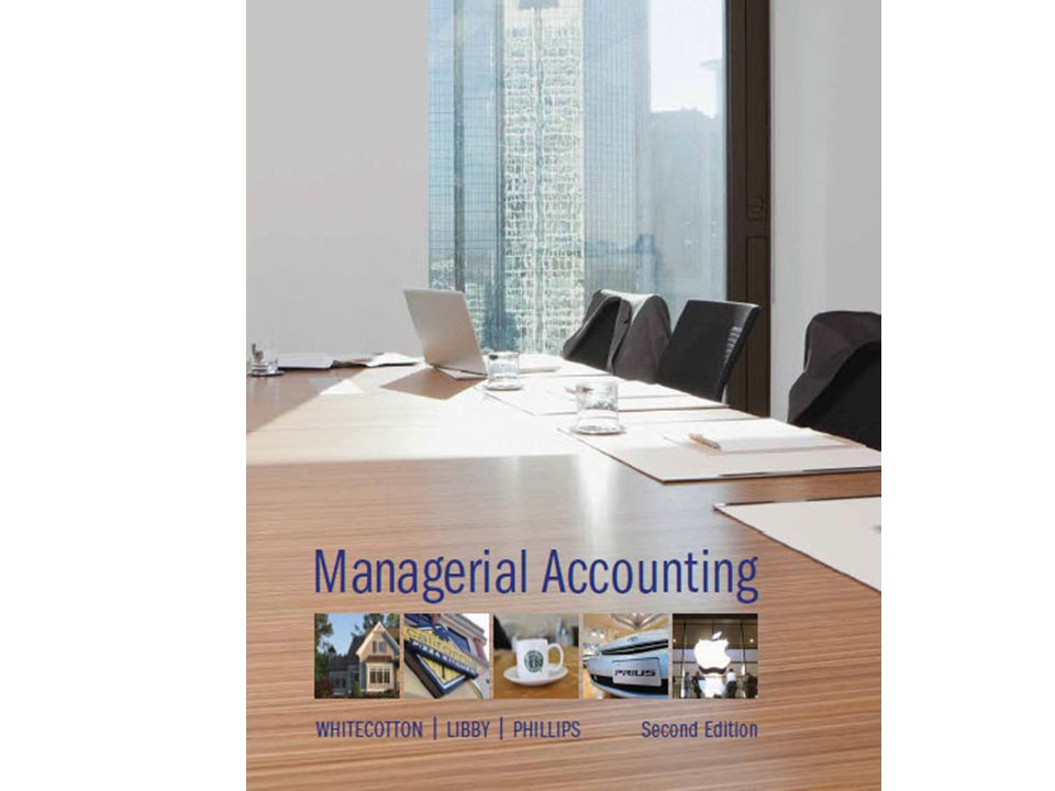 Managerial Accounting by Whitecotton, Libby, and Phillips, second edition.