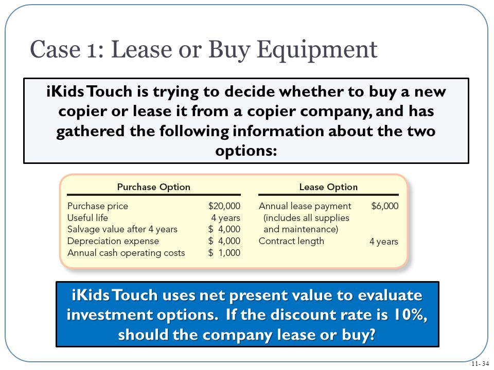 Case 1: Lease or Buy Equipment