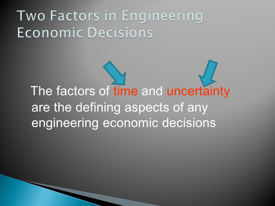Two Factors in Engineering Economic Decisions