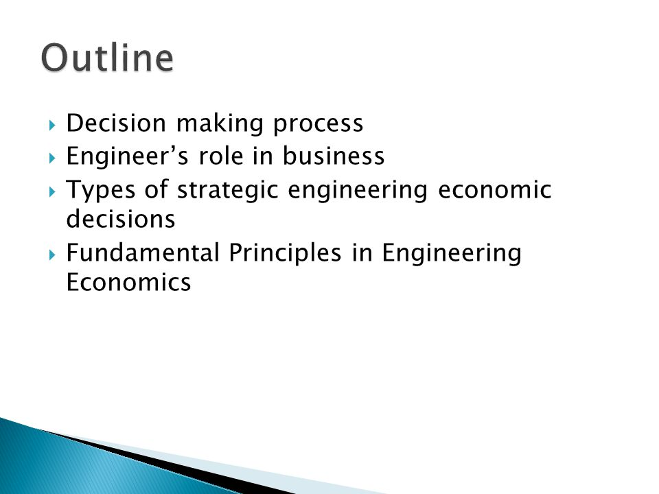 Outline Decision making process Engineer's role in business