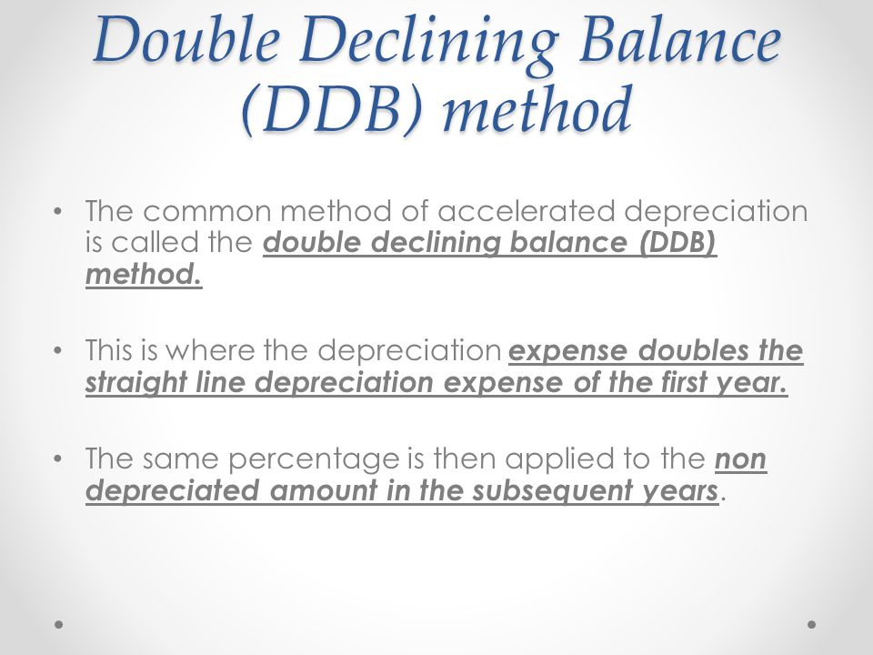double line method and the straight There are eight methods of depreciation available: straight-line reducing- balance double declining-balance sum of digits annuity method.