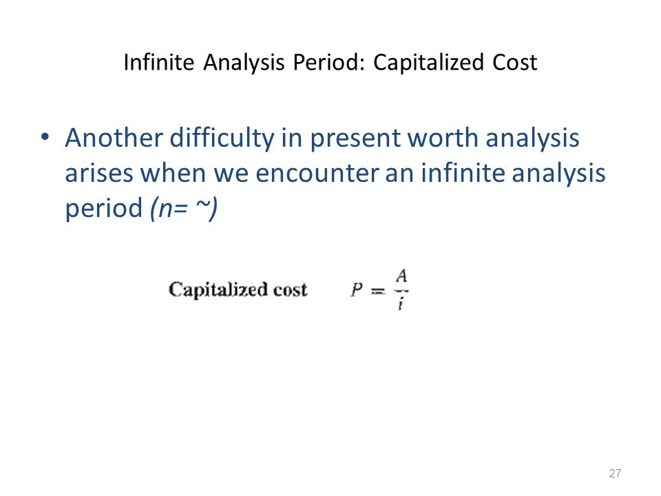 Infinite Analysis Period: Capitalized Cost