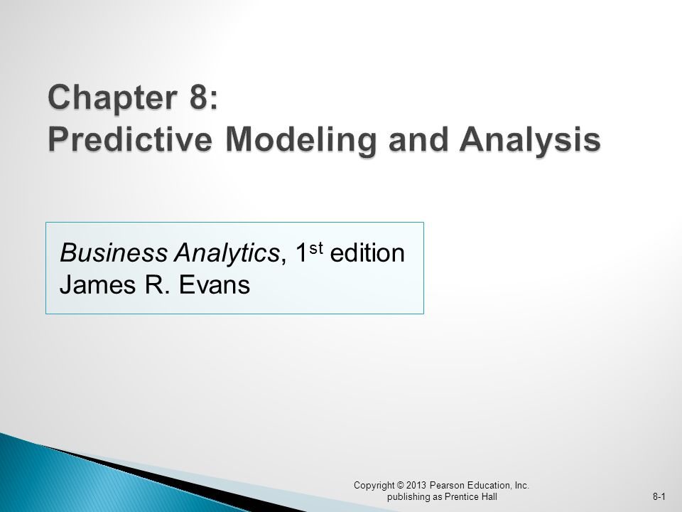 Chapter 8: Predictive Modeling and Analysis