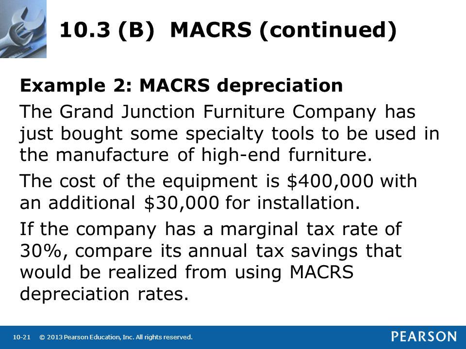 10.3 (B) MACRS (continued) Example 2: MACRS depreciation