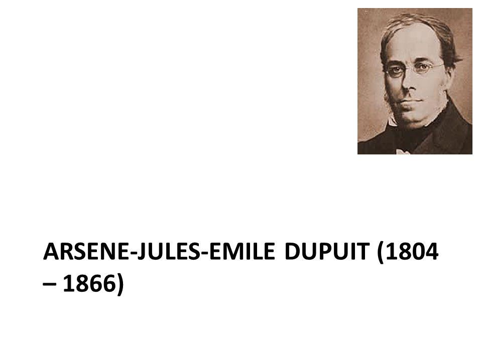 Arsene-Jules-Emile Dupuit (1804 – 1866)