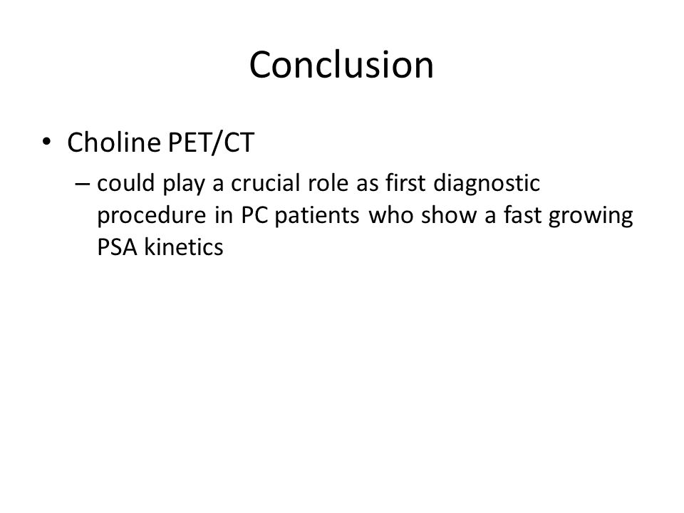 Conclusion Choline PET/CT