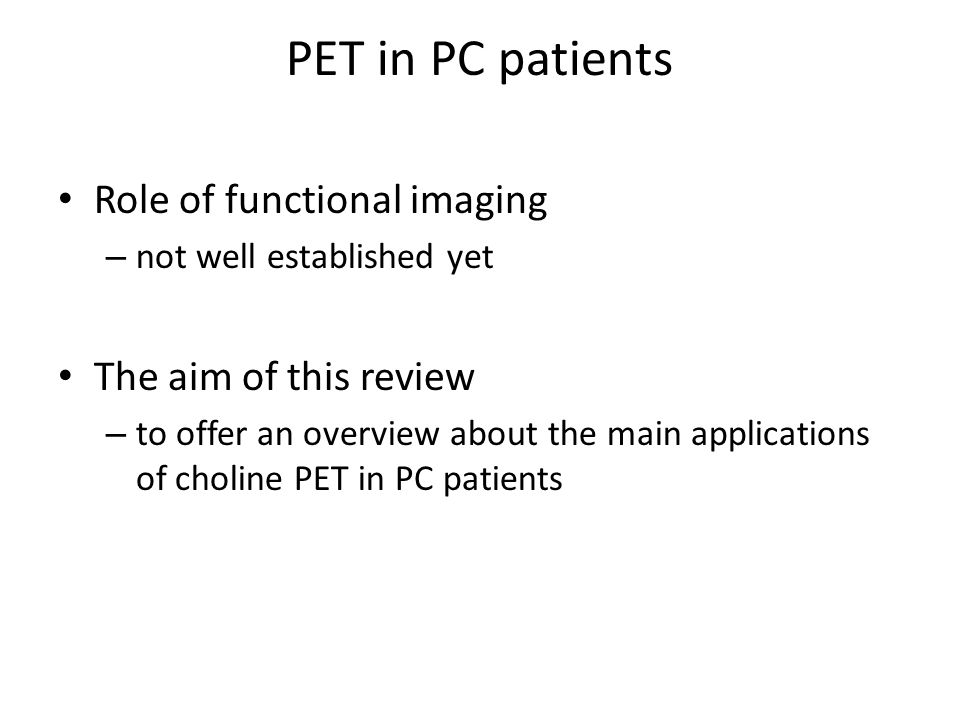 PET in PC patients Role of functional imaging The aim of this review