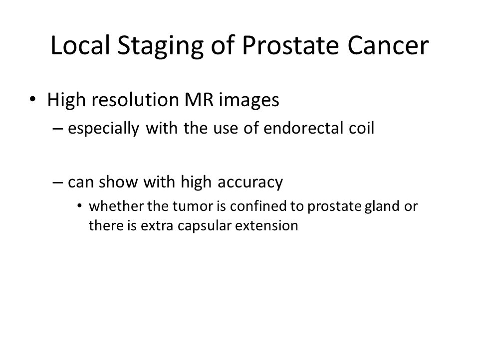 Local Staging of Prostate Cancer