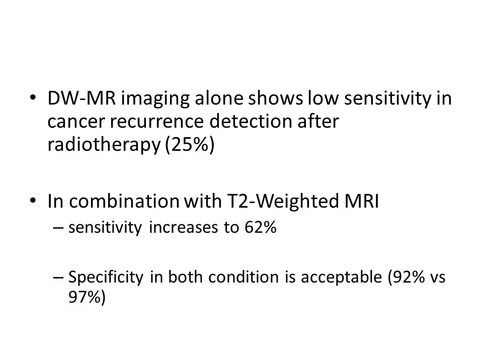 In combination with T2-Weighted MRI