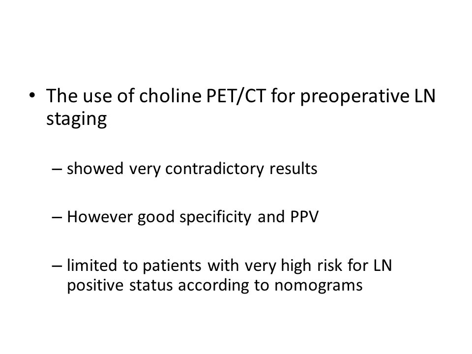 The use of choline PET/CT for preoperative LN staging