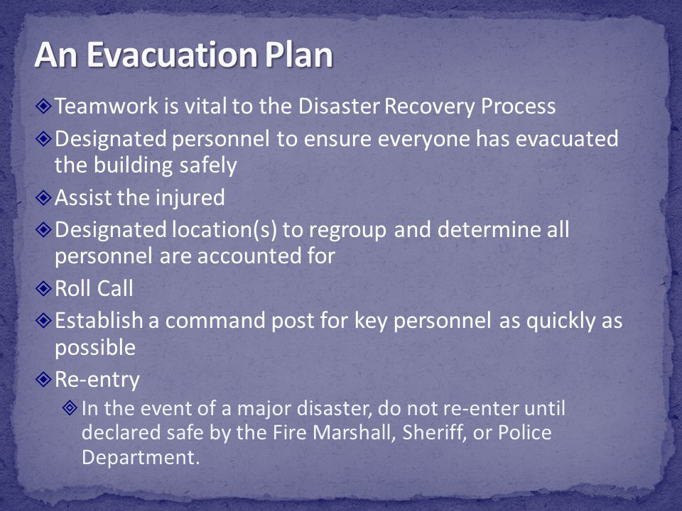 An Evacuation Plan Teamwork is vital to the Disaster Recovery Process
