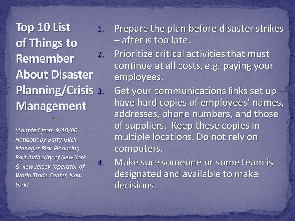 Top 10 List of Things to Remember About Disaster Planning/Crisis Management