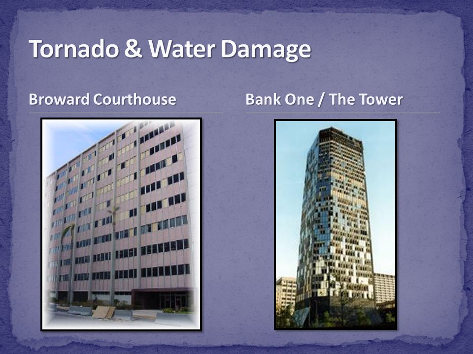 Tornado & Water Damage Broward Courthouse Bank One / The Tower