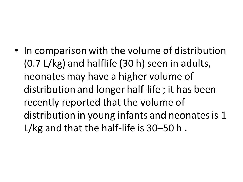In comparison with the volume of distribution (0