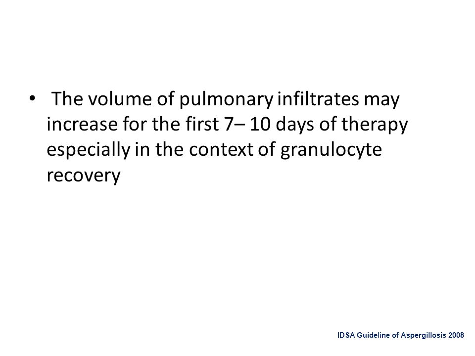 The volume of pulmonary infiltrates may increase for the first 7– 10 days of therapy especially in the context of granulocyte recovery