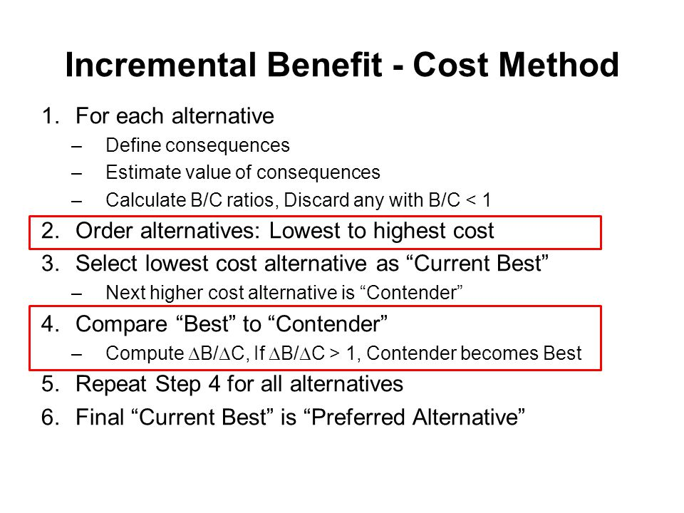 Incremental Benefit - Cost Method