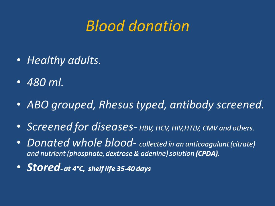 Blood donation Healthy adults. 480 ml.