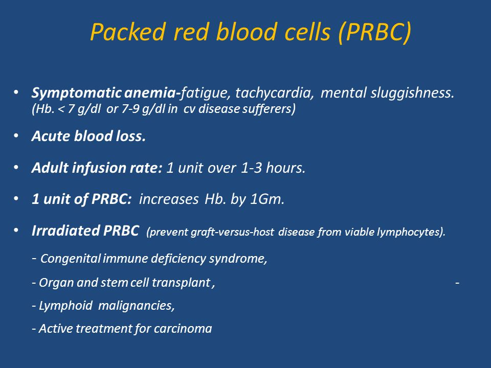 Packed red blood cells (PRBC)