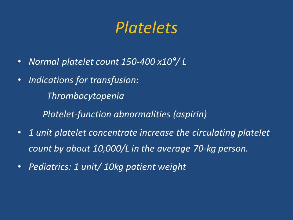 Platelets Normal platelet count 150-400 x10⁹/ L