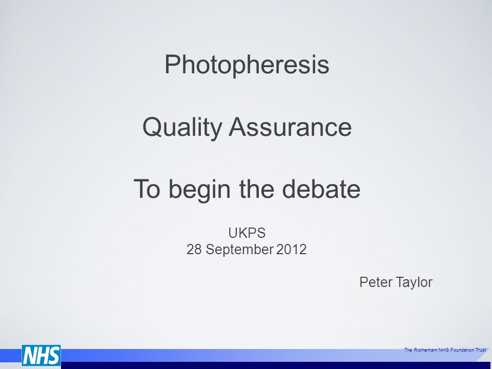 Photopheresis Quality Assurance To begin the debate UKPS