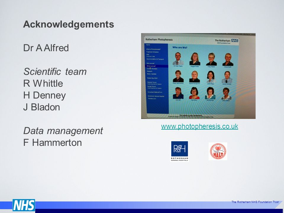 Acknowledgements Dr A Alfred Scientific team R Whittle H Denney