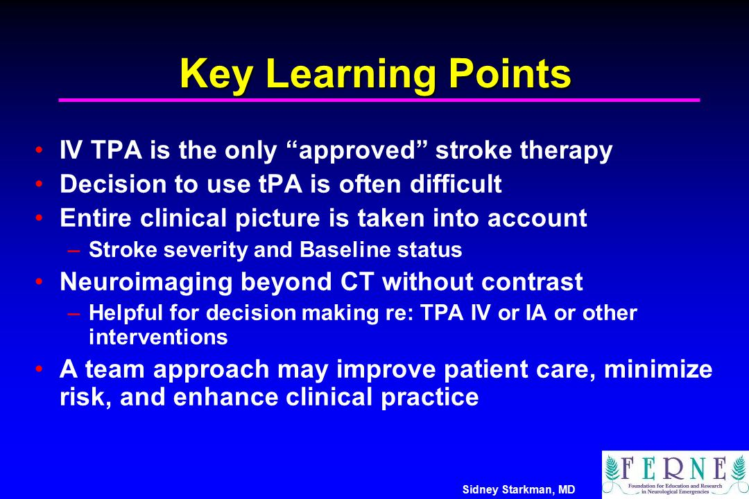 Key Learning Points IV TPA is the only approved stroke therapy