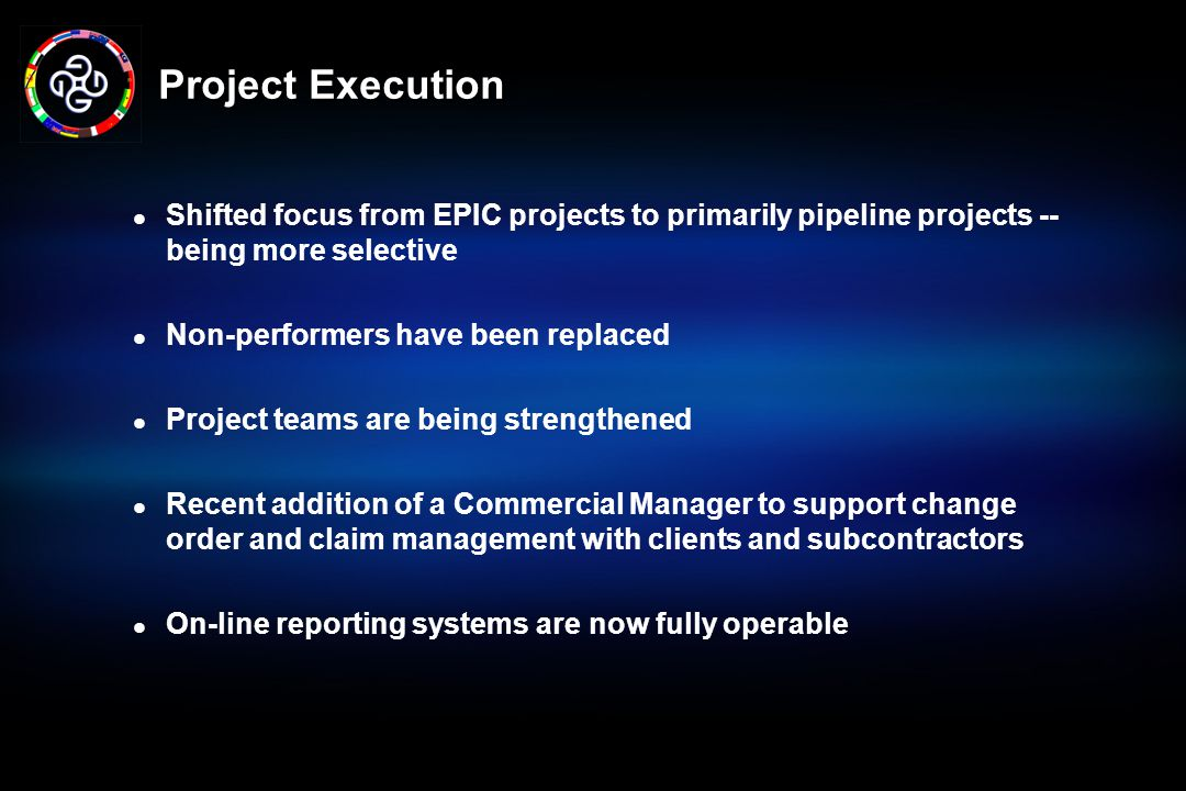 Project Execution Shifted focus from EPIC projects to primarily pipeline projects -- being more selective.