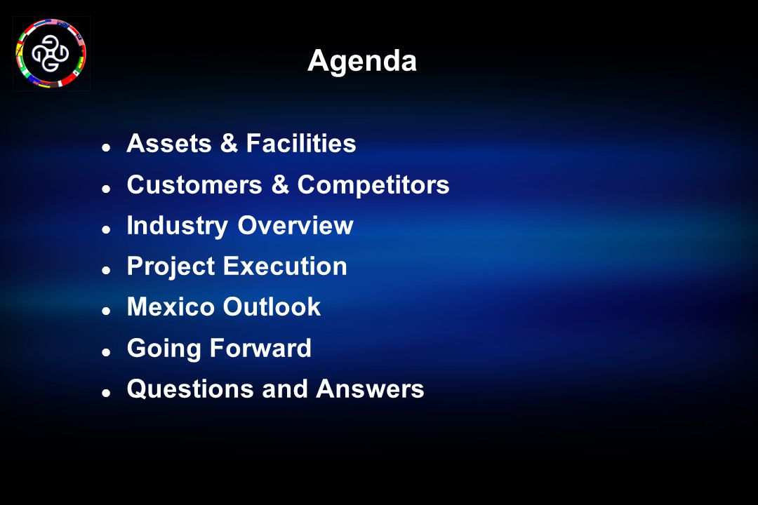 Agenda Assets & Facilities Customers & Competitors Industry Overview