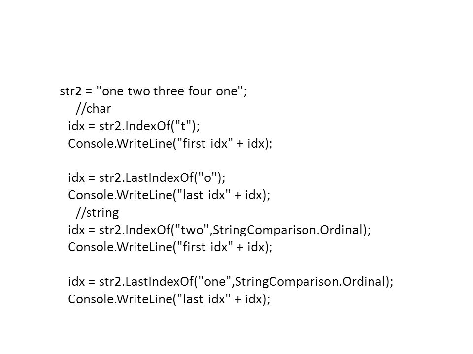 str2 = one two three four one ; //char idx = str2