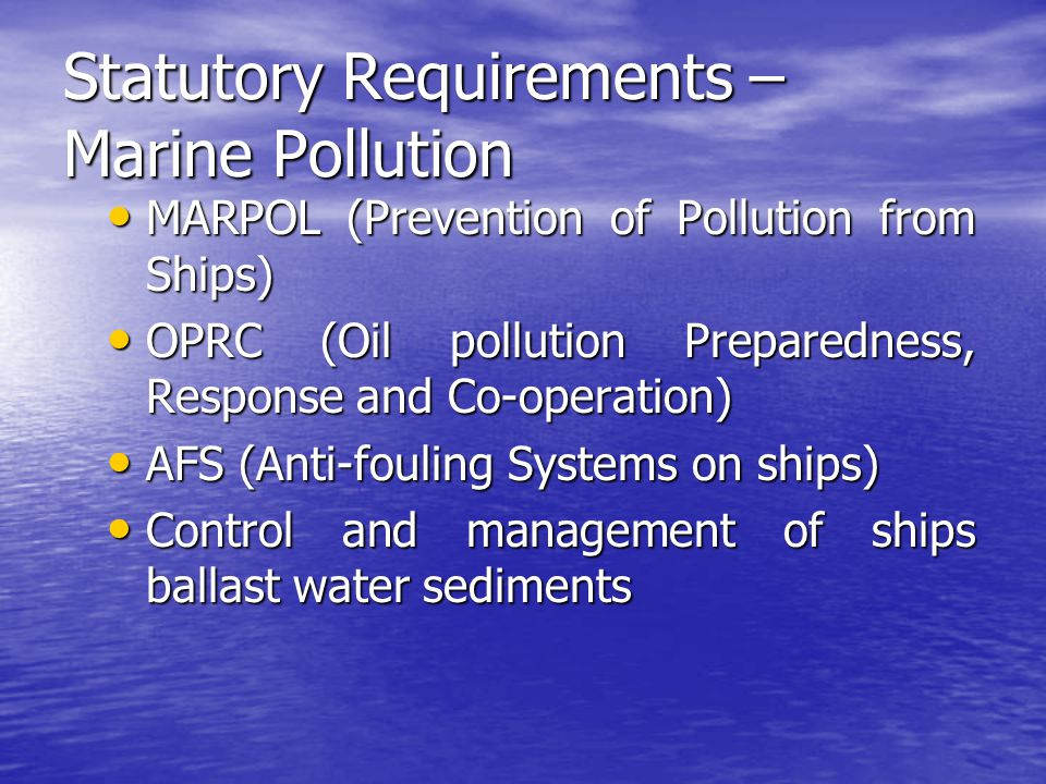 Statutory Requirements – Marine Pollution