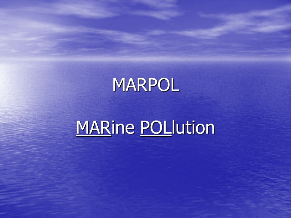 MARPOL MARine POLlution