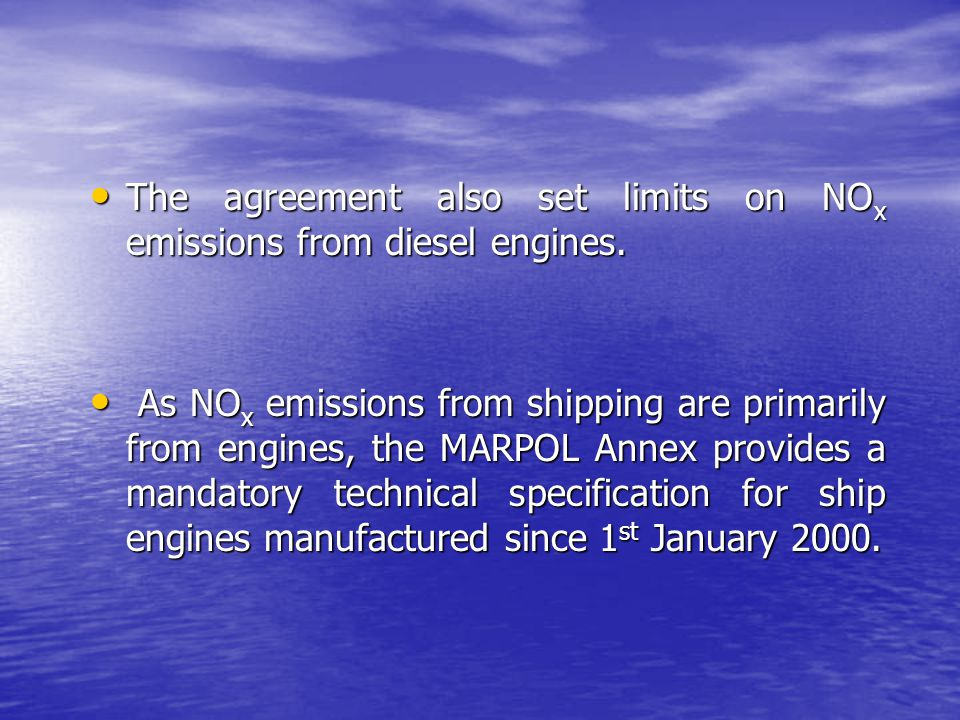 The agreement also set limits on NOx emissions from diesel engines.