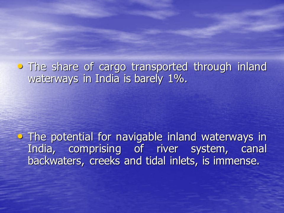 The share of cargo transported through inland waterways in India is barely 1%.