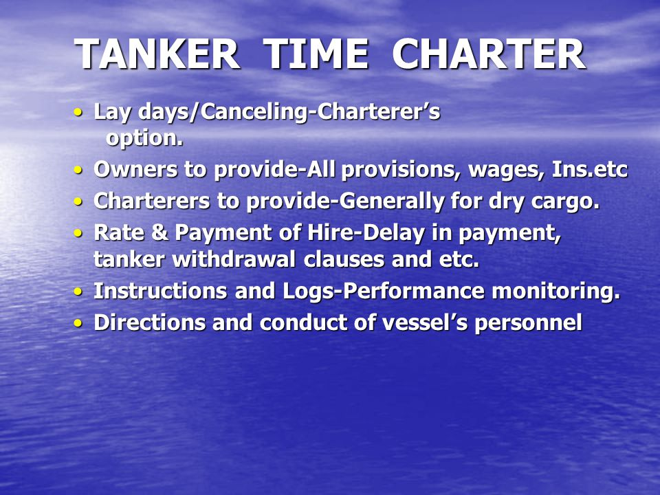 TANKER TIME CHARTER Lay days/Canceling-Charterer's option.