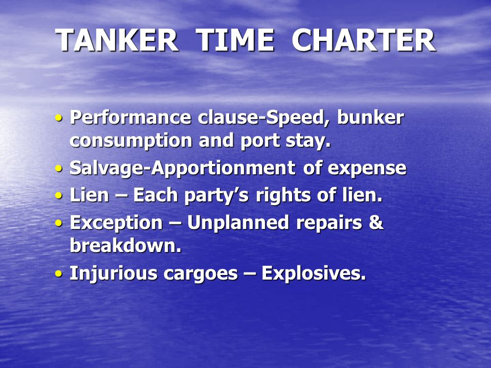 TANKER TIME CHARTER Performance clause-Speed, bunker consumption and port stay. Salvage-Apportionment of expense.