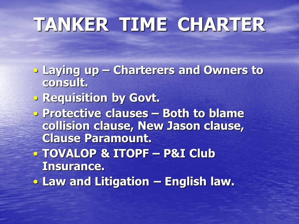 TANKER TIME CHARTER Laying up – Charterers and Owners to consult.