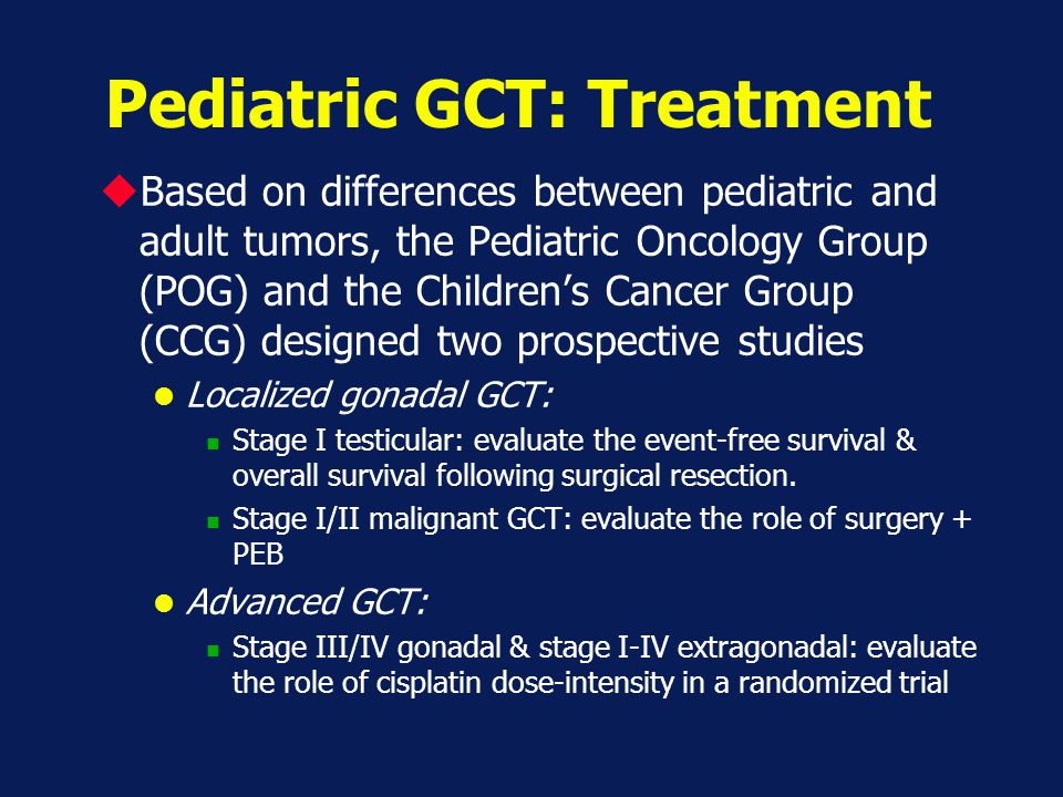 Pediatric GCT: Treatment