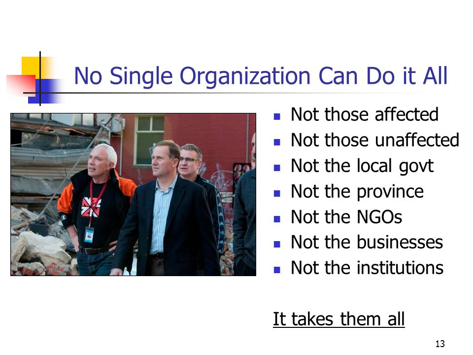 No Single Organization Can Do it All