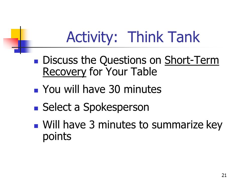 Activity: Think Tank Discuss the Questions on Short-Term Recovery for Your Table. You will have 30 minutes.