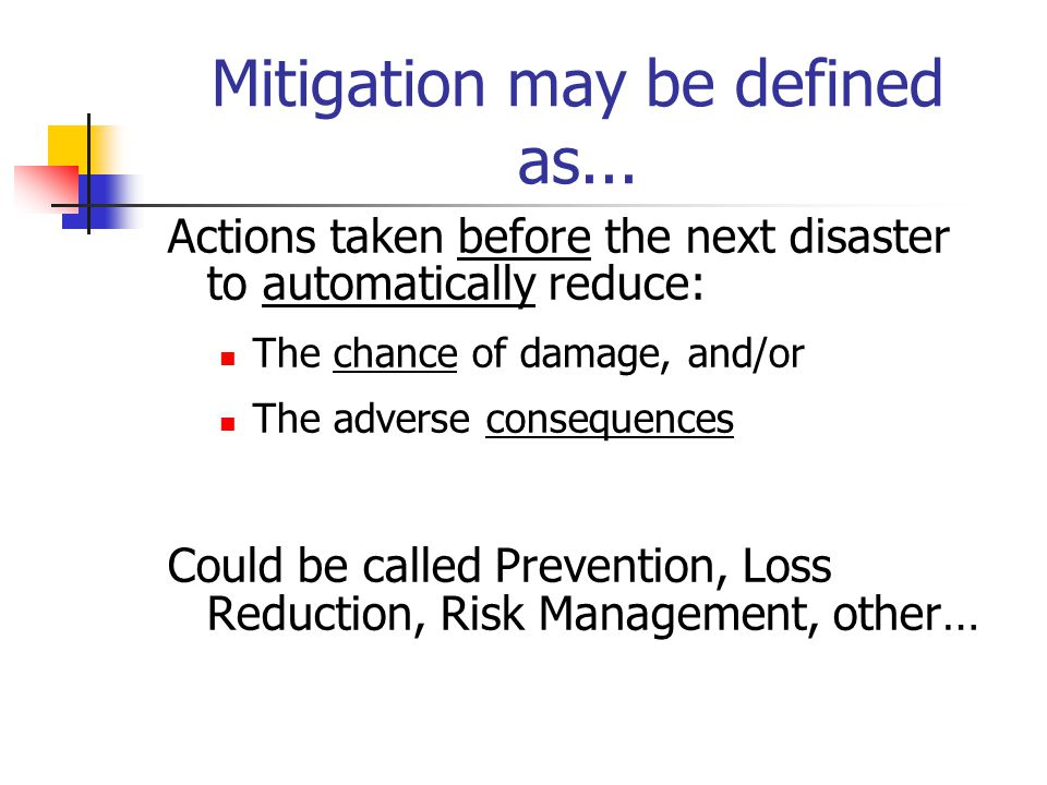 Mitigation may be defined as...
