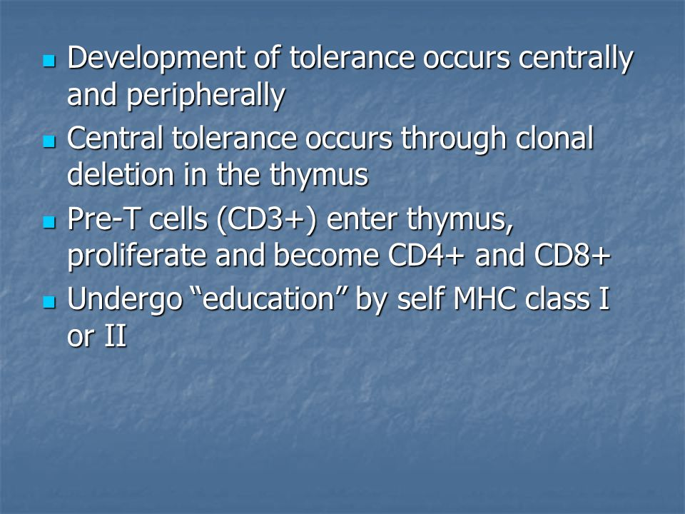 Development of tolerance occurs centrally and peripherally