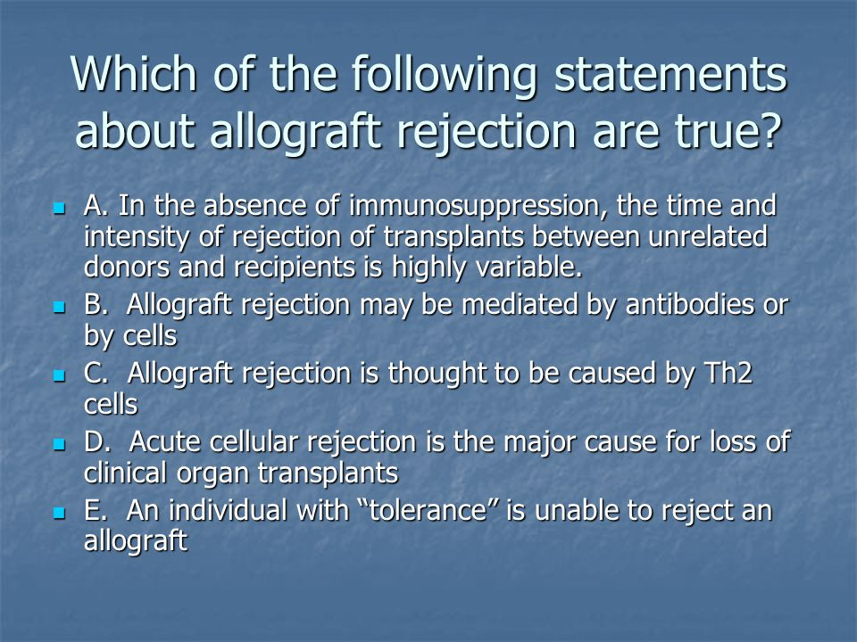 Which of the following statements about allograft rejection are true