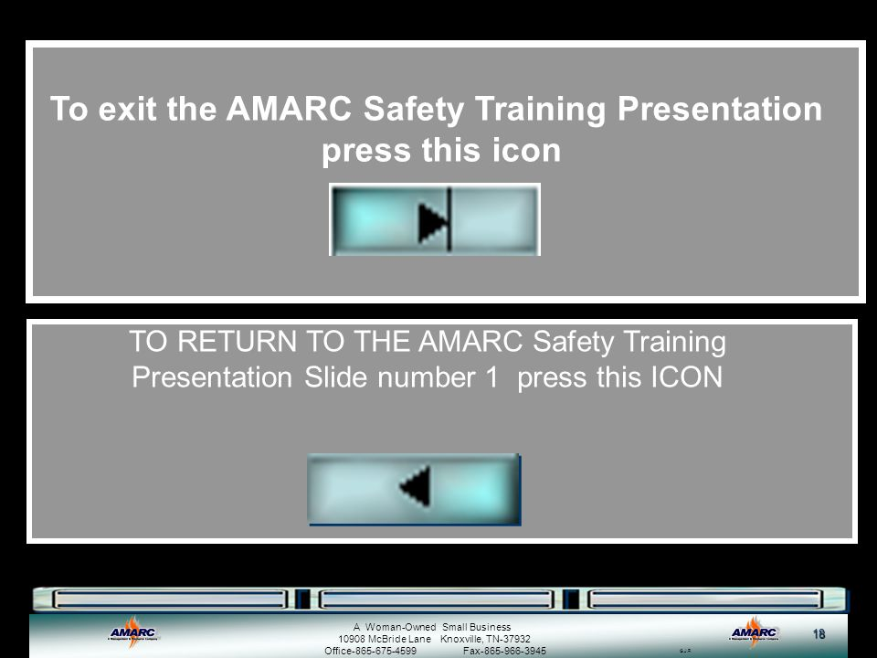 To exit the AMARC Safety Training Presentation