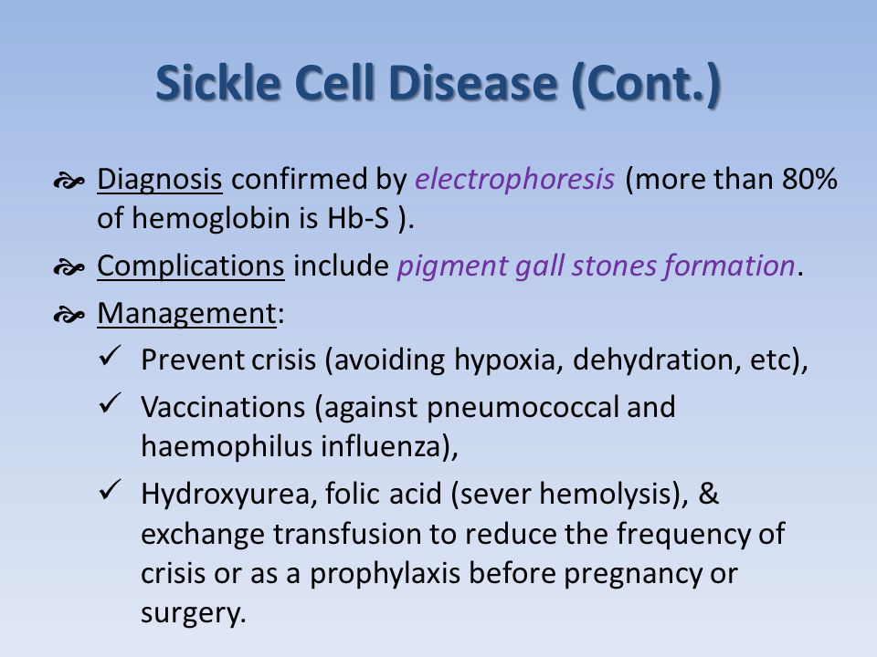 Sickle Cell Disease (Cont.)